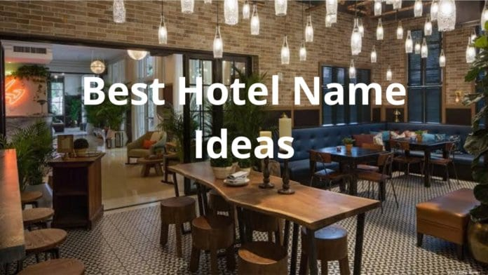 Hotel Name Ideas